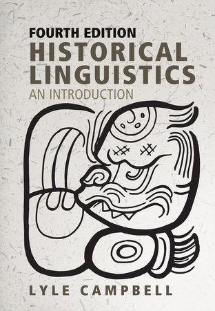 Historical Linguistics, fourth edition by Lyle Campbell