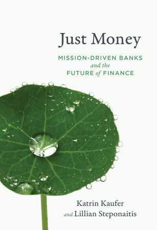 Just Money by Katrin Kaufer and Lillian Steponaitis
