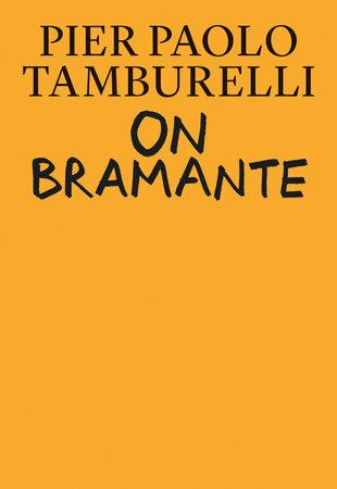 On Bramante by Pier Paolo Tamburelli