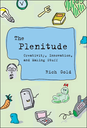 The Plenitude by Rich Gold; foreword by John Maeda