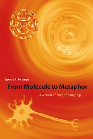 From Molecule to Metaphor by Jerome Feldman