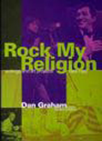 Rock My Religion by edited by Dan Graham and Brian Wallis