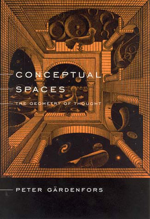 Conceptual Spaces by Peter Gardenfors