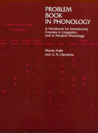 Problem Book in Phonology by Morris Halle and George N. Clements