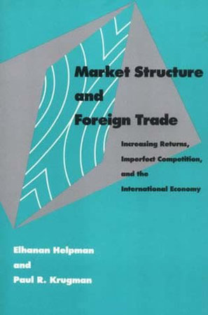 Market Structure and Foreign Trade by Elhanan Helpman and Paul Krugman