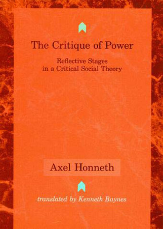 The Critique of Power by Axel Honneth