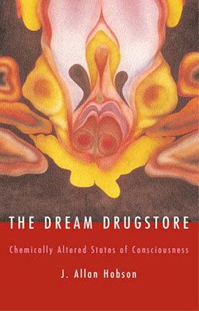 The Dream Drugstore by J. Allan Hobson