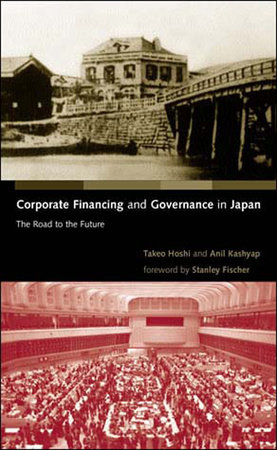 Corporate Financing and Governance in Japan by Takeo Hoshi and Anil K Kashyap