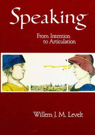 Speaking by Willem J. M. Levelt