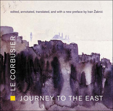 Journey to the East by Le Corbusier