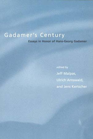 Gadamer's Century by