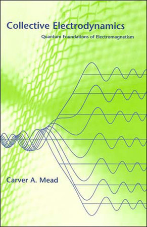 Collective Electrodynamics by Carver A. Mead