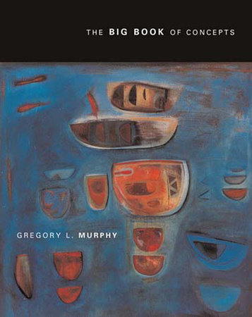 The Big Book of Concepts by Gregory Murphy