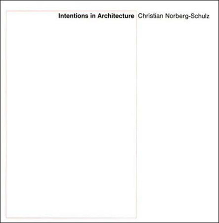Intentions in Architecture by Christian Norberg-Schulz