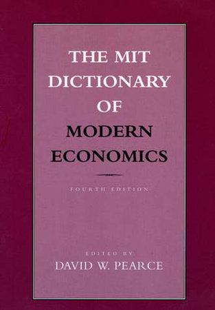 The MIT Dictionary of Modern Economics, fourth edition by