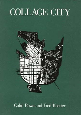 Collage City by Colin Rowe and Fred Koetter