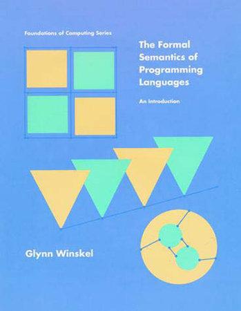 The Formal Semantics of Programming Languages by Glynn Winskel