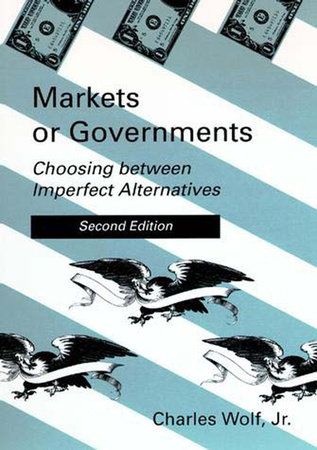Markets or Governments, second edition by Charles Wolf, Jr.