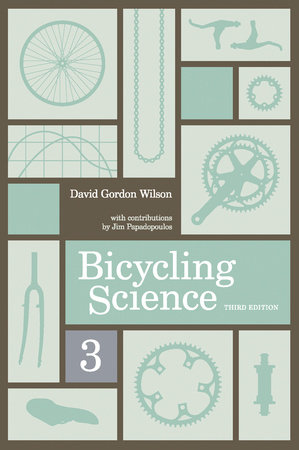 Bicycling Science, third edition by David Gordon Wilson
