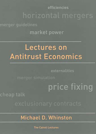 Lectures on Antitrust Economics by Michael D. Whinston