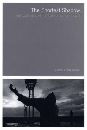 The Shortest Shadow by Alenka Zupancic
