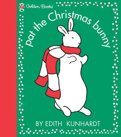 Pat the Christmas Bunny (Pat the Bunny) by Edith Kunhardt Davis