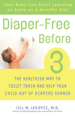 Diaper-Free Before 3 by Jill Lekovic, M.D.