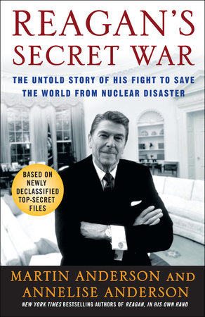 Reagan's Secret War by Martin Anderson and Annelise Anderson