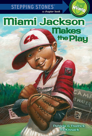 Miami Jackson Makes the Play by Patricia McKissack and Fredrick McKissack