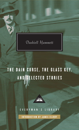 The Dain Curse, The Glass Key, and Selected Stories by Dashiell Hammett