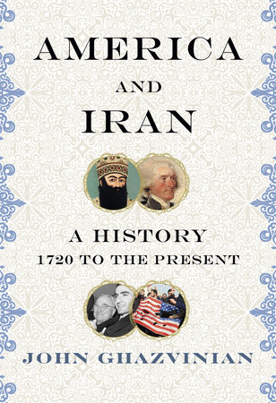 America and Iran by John Ghazvinian