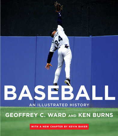 Baseball by Geoffrey C. Ward, Ken Burns and Kevin Baker