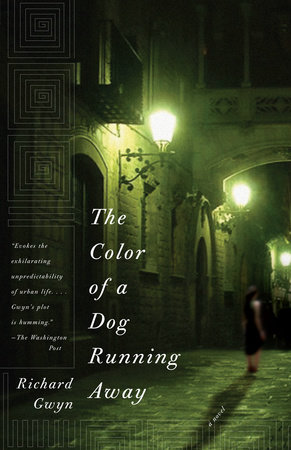 The Color of a Dog Running Away by Richard Gwyn