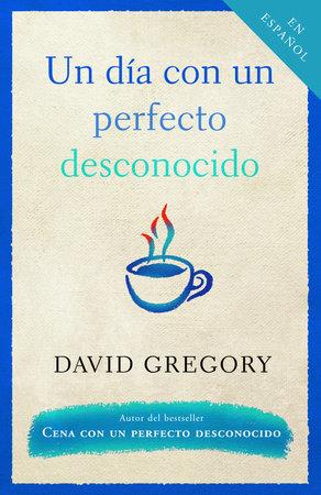 Un día con un perfecto desconocido by David Gregory