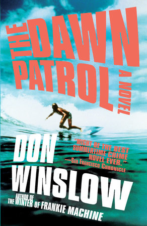 The Dawn Patrol by Don Winslow | PenguinRandomHouse com: Books