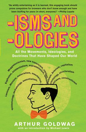 'Isms & 'Ologies by Arthur Goldwag