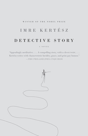 Detective Story by Imre Kertész