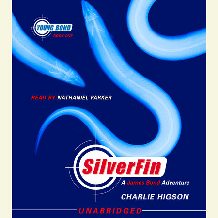 SilverFin: Young Bond Book #1 by Charlie Higson