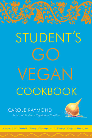 Student's Go Vegan Cookbook by Carole Raymond