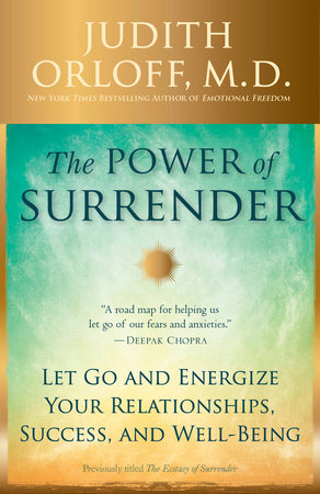 The Power of Surrender by Judith Orloff, M.D.