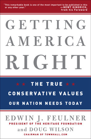Getting America Right by Edwin J. Feulner