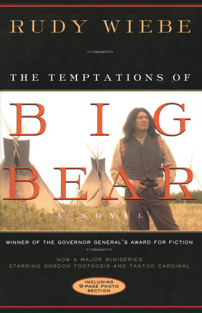 Temptations Of Big Bear by Rudy Wiebe