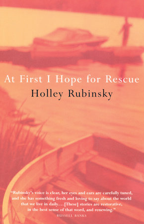 At First I Hope For Rescue by Holley Rubinsky