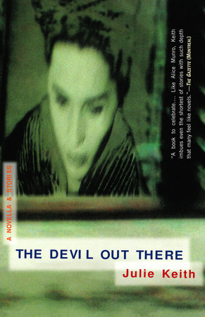 The Devil Out There by Julie Keith
