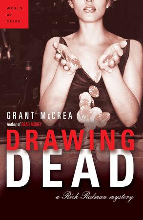 Drawing Dead by Grant McCrea