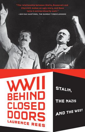 World War II Behind Closed Doors by Laurence Rees