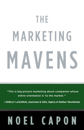 The Marketing Mavens by Noel Capon