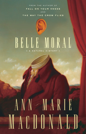 Belle Moral by Ann-Marie MacDonald