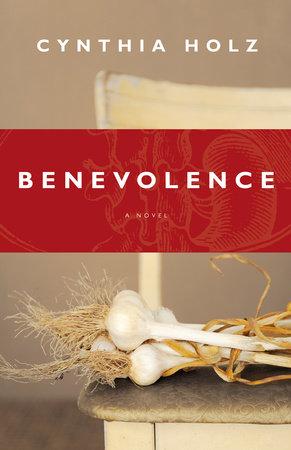 Benevolence by Cynthia Holz