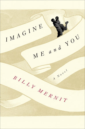 Imagine Me and You by Billy Mernit